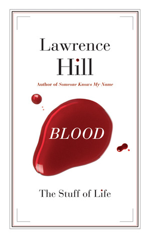 Lawrence Hill Blood Stuff Life