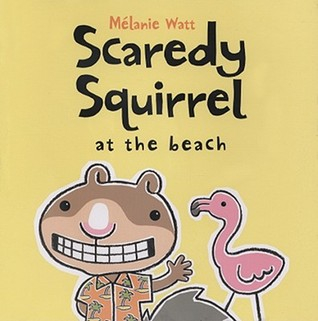 Scaredy Squirrel Beach
