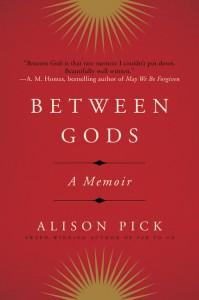 Alison Pick Between Gods