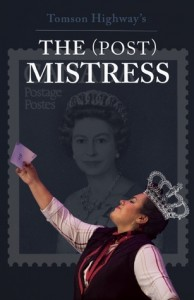 Tomson Highway PostMistress