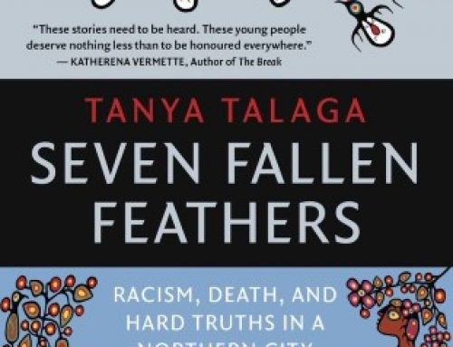 Tanya Talaga's Seven Fallen Feathers: Racism, Death and Hard Truths in a Northern City