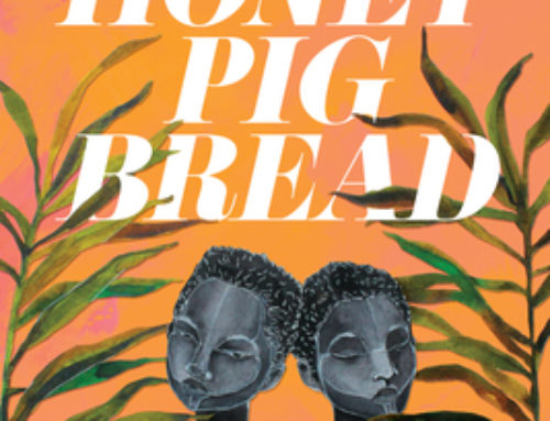 Francesca Ekwuyasi's Butter Honey Pig Bread (2020)
